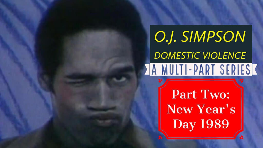 O J Simpson Domestic Violence Part 2 The New Year S 1989 Incident