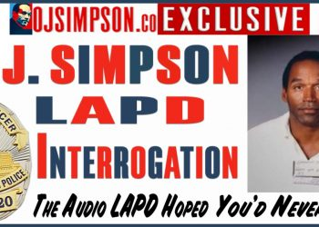 LAPD Interrogation Tom Lange Phillip Vannatter June 13 1994 OJ Simpson OJSimpson.co