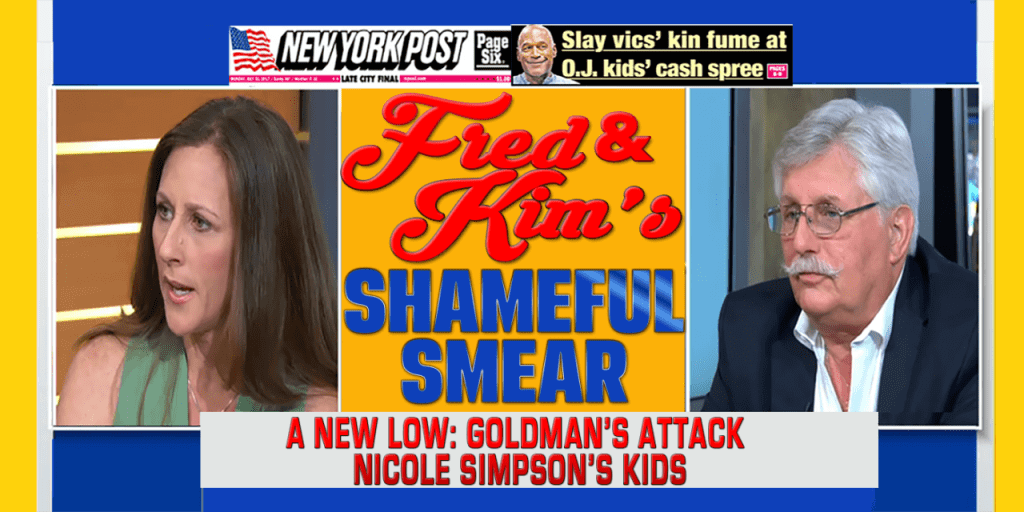 Fred and Kim Goldman Shameful Smear of OJ and Nicole Brown Simpson Children OJSimpson.co