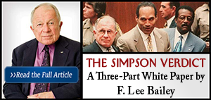 F Lee Bailey The OJ Simpson Verdict A Three Part White Paper