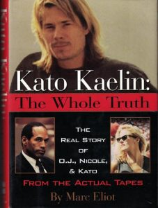 Marc Eliot Kato Kaelin The Whole Truth