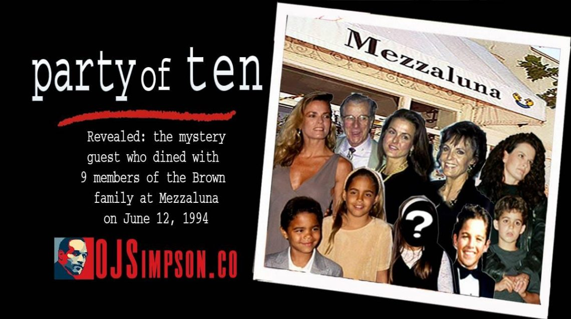 Mezzaluna, Back Row: Nicole Brown Simpson, Lou Brown, Dominique Brown, Judy Brown, Denise Brown. Front Row: Justin Simpson, Sydney Simpson, Mystery Guest (Rachel Berman), Aaron Brown, Sean Brown.