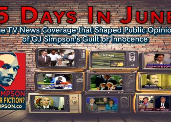 OJ Simpson: Fact or Fiction? Episode 14 - 5 Days In June How the Coverage Shaped Public Opinion