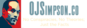 OJSimpson.co No Conspiracies, No Theories; Just the Facts @2