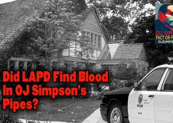 Did LAPD find blood in the pipes plumbing of OJ Simpson home 360 N Rockingham