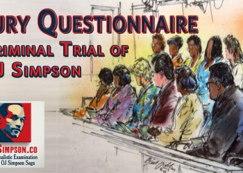 OJ Simpson Murder Trial Jury Questionnaire OJSimpson.co