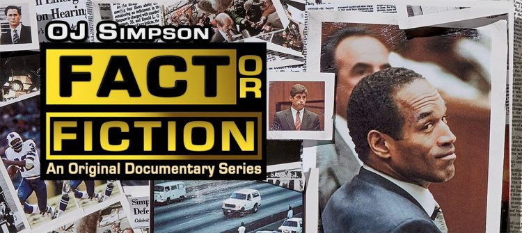 OJ Simpson Fact or Fiction Documentary Series OJSimpson.co
