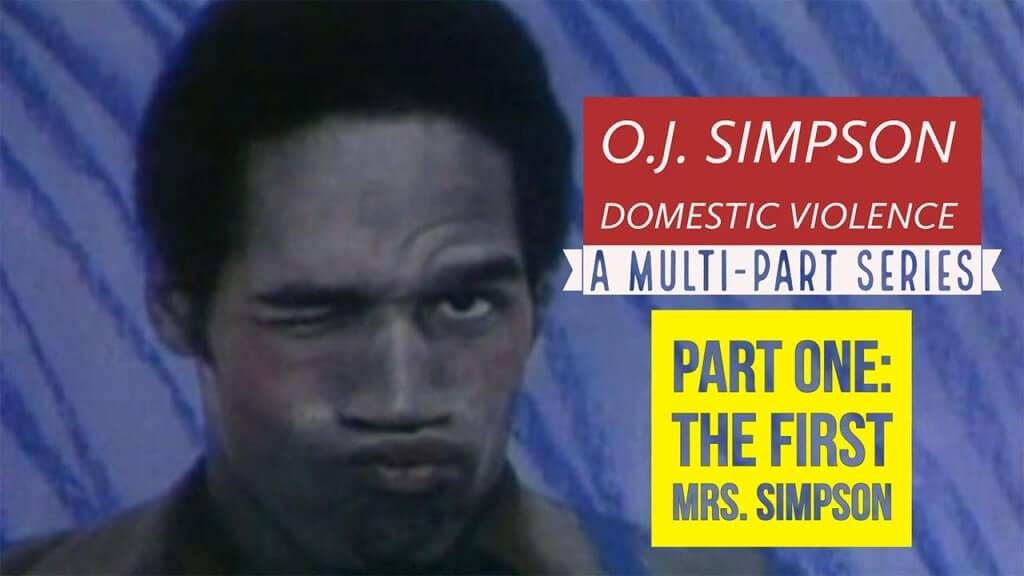 O.J. Simpson and Domestic Violence Part 1: The First Mrs. Simpson